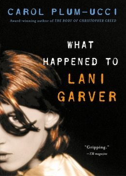 Book What Happened To Lani Garver by Carol Plum-Ucci