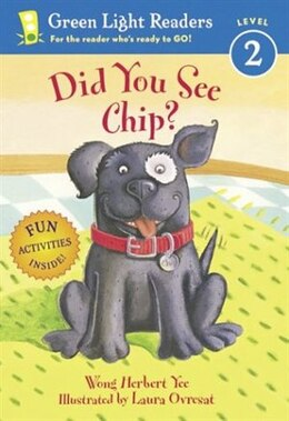 Book Did You See Chip? by Wong Herbert Yee