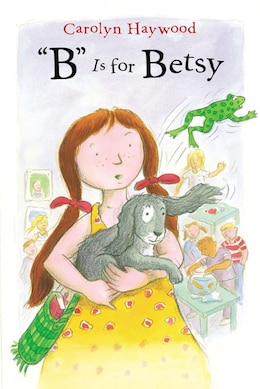 Book B Is For Betsy by Carolyn Haywood