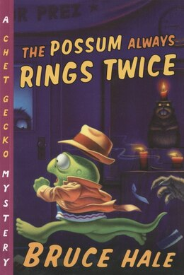 Book The Possum Always Rings Twice: A Chet Gecko Mystery by Bruce Hale