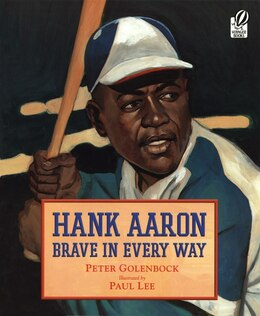 Book Hank Aaron: Brave in Every Way by Peter Golenbock
