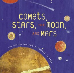Book Comets, Stars, the Moon, and Mars: Space Poems and Paintings by Douglas Florian