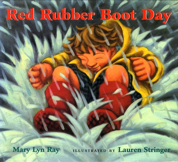 Red Rubber Boot Day by Mary Lyn Ray