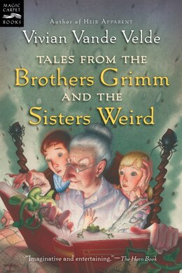 Book Tales From the Brothers Grimm and the Sisters Weird by Vivian Vande Velde