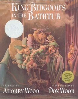Book King Bidgood's in the Bathtub: Book and Musical Cd by Audrey Wood