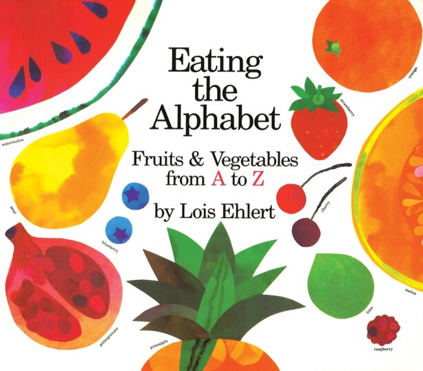 Eating the Alphabet: Fruits & Vegetables from A to Z    Lap-Sized Board Book by Lois Ehlert