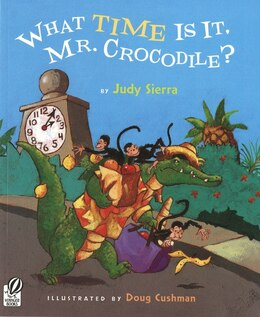 Book What Time Is It, Mr. Crocodile? by Judy Sierra