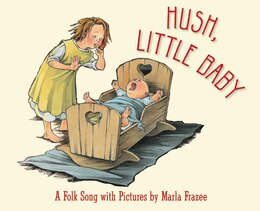 Book Hush, Little Baby: A Folk Song With Pictures by Marla Frazee