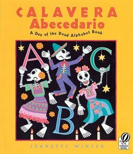 Book Calavera Abecedario: A Day of the Dead Alphabet Book by Jeanette Winter