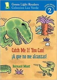 A Que No Me Alcanzas!/catch Me If You Can!: Green Light Readers, Level 2