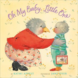Book Oh My Baby, Little One by Kathi Appelt