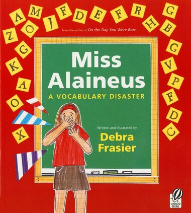 Miss Alaineus: A Vocabulary Disaster by Debra Frasier