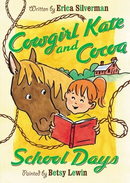 Book Cowgirl Kate and Cocoa: School Days: School Days by Erica Silverman