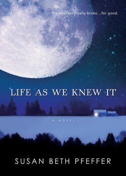 Book Life As We Knew It: Life As We Knew It Series, Book 1 by Susan Beth Pfeffer