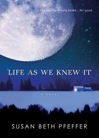 Life As We Knew It: Life As We Knew It Series, Book 1