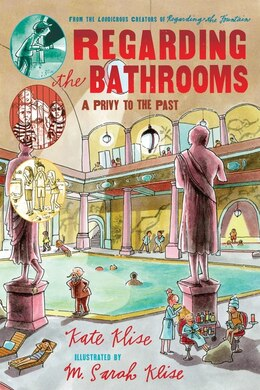 Book Regarding the Bathrooms: A Privy to the Past by Kate Klise