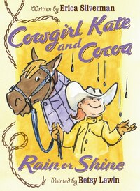Cowgirl Kate and Cocoa: Rain or Shine: Illustrated By Betsy Lewin