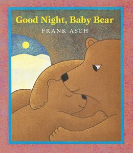 Book Good Night, Baby Bear by Frank Asch