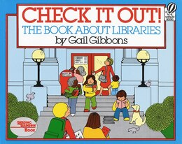 Book Check It Out!: The Book about Libraries by Gail Gibbons