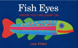 Book Fish Eyes: A Book You Can Count On by Lois Ehlert