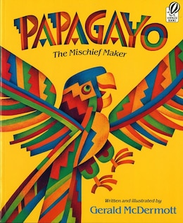 Book Papagayo: The Mischief Maker by Gerald Mcdermott