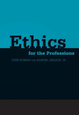 Book Ethics for the Professions by John R. Rowan
