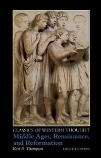 Book Classics Of Western Thought Series: Middle Ages, Renaissance And Reformation, Volume Ii by Karl F. Thompson