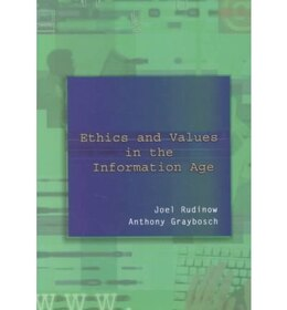 Book Ethics and Values in the Information Age by Joel Rudinow