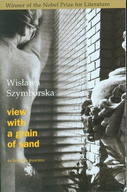 Book View With A Grain Of Sand: Selected Poems by Wislawa Szymborska