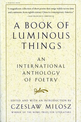 Book A Book Of Luminous Things: An International Anthology of Poetry by Czeslaw Milosz