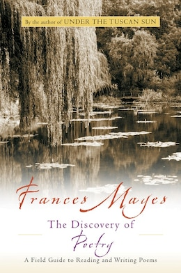 Book Discovery of Poetry: A Field Guide to Reading and Writing Poems by Frances Mayes