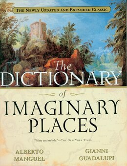 Book The Dictionary of Imaginary Places: The Newly Updated and Expanded Classic by Alberto Manguel