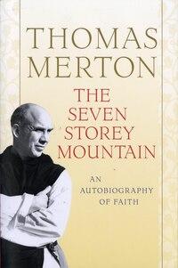 The Seven Storey Mountain: 50th Anniversary