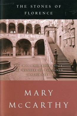 Book The Stones Of Florence by Mary McCarthy
