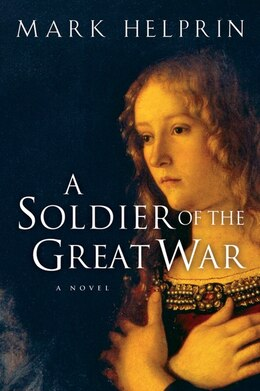 Book A Soldier Of the Great War by Mark Helprin