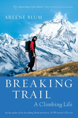 Book Breaking Trail: A Climbing Life by Arlene Blum