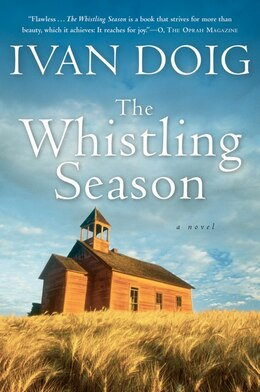 Book The Whistling Season: A Novel by Ivan Doig