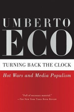 Book Turning Back the Clock: Hot Wars and Media Populism by Umberto Eco