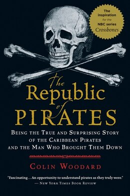 Book The Republic of Pirates: Being the True and Surprising Story of the Caribbean Pirates and the Man… by Colin Woodard