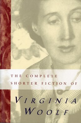 Book The Complete Shorter Fiction of Virginia Woolf: Second Edition by Virginia Woolf