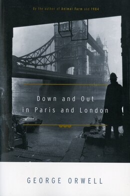 Book Down And Out In Paris And London by George Orwell