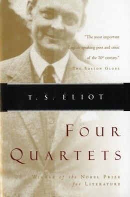 Book Four Quartets by T. S. Eliot
