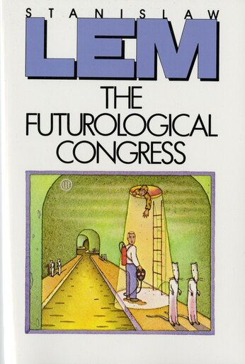 The Futurological Congress: From the Memoirs of Ijon Tichy by Stanislaw Lem
