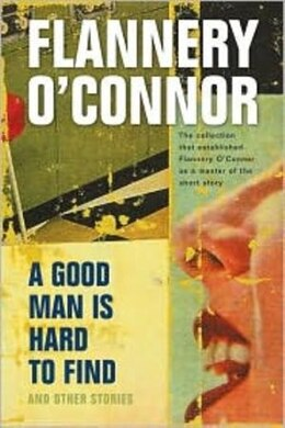 Book A Good Man Is Hard to Find and Other Stories by Flannery O'connor