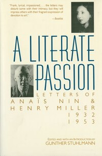 A Literate Passion: Letters Of Anais Nin & Henry Miller, 1932-1953