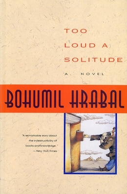 Book Too Loud a Solitude by Bohumil Hrabal