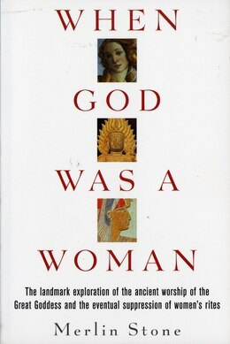 Book When God Was a Woman by Merlin Stone