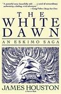 White Dawn: An Eskimo Sage: An Eskimo Saga