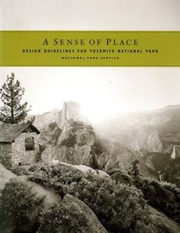 Book Sense Of Place: Design Guidelines For Yosemite by Government Printing Office