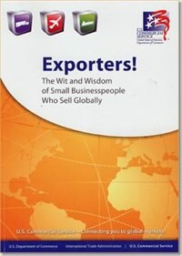 Book Exporters: The Wit And Wisdom Of Small Businesspeople Who Sell Globally by Commerce Department